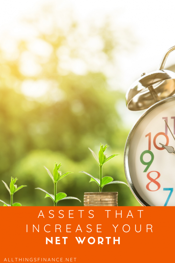 Assets that Increase Your Net Worth