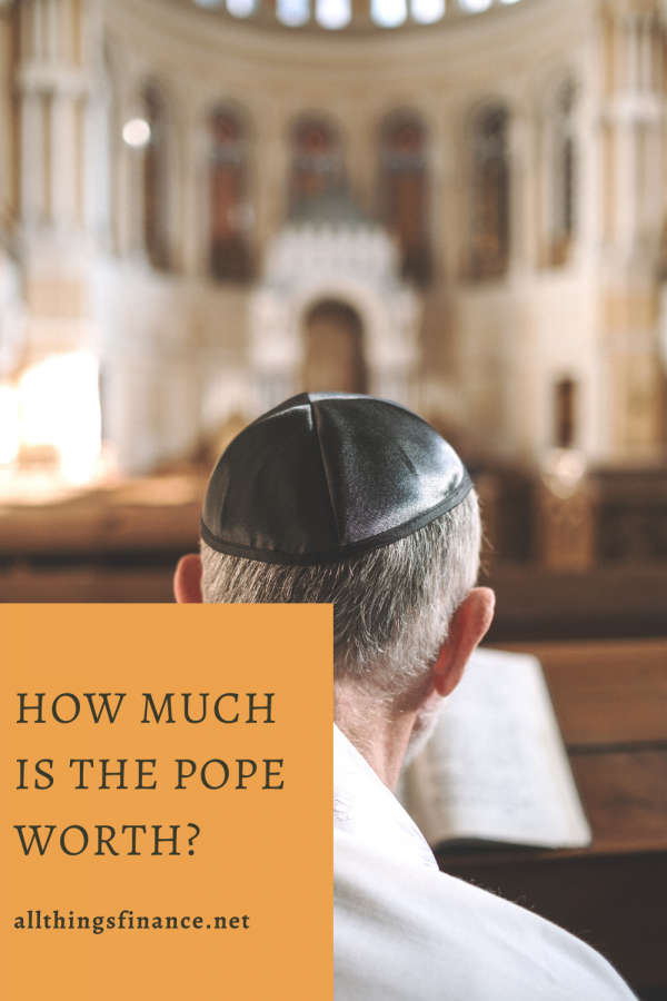 How Much is the Pope Worth